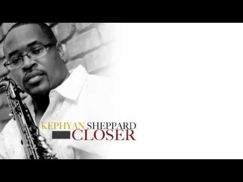 Kephyan Sheppard - Closer