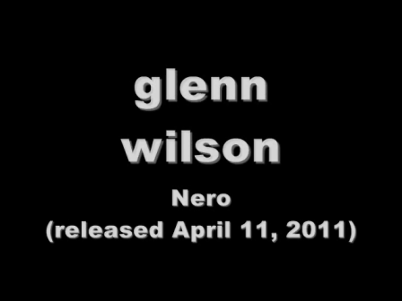 New Music Video 2011 Glenn Wilson Nero Song