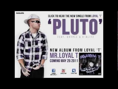 Loyal'T' ft K-Blitz & Kryple - Pluto