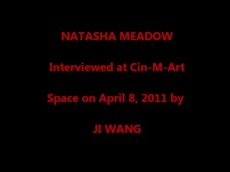 Natasha Meadow Interviewed by Ji Wang