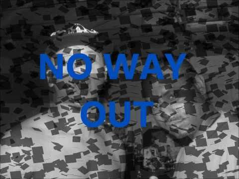THERE'$ NO WAY OUT