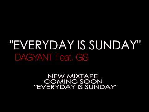 """DaGyant Ft. GS """"Everyday Is Sunday"""""""