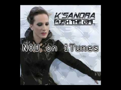 K'SANDRA - Push the Girl (Light'n'Dark)