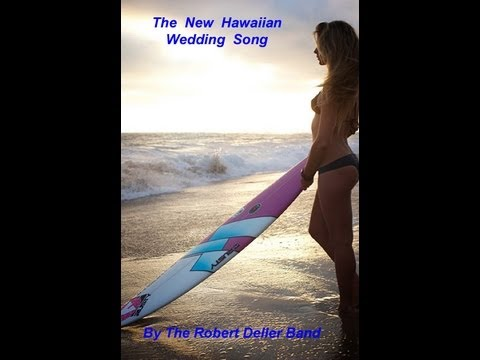 THE NEW HAWAIIAN WEDDING SONG/ The Robert Deller Band