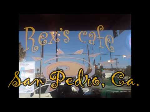 Rex's Cafe in San Pedro, CA. ~ a Video