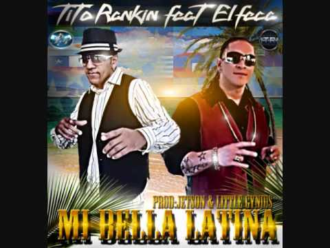 Tito Rankin - Mi Bella Latina [feat. El Feca]