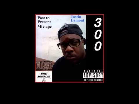 Justin Lamont A.K.A 300 Past 2 Present