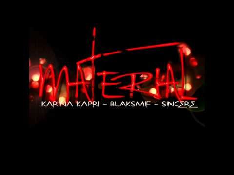 Karina Kapri Blaksmif & Sincere - Material (New 2012)