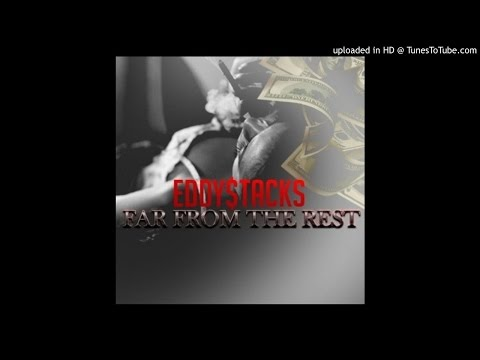 "Eddy$tacks - ""Far From The Rest"""