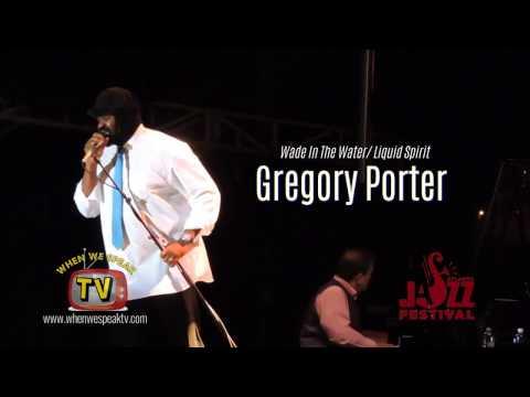 Gregory Porter- Wade In The Water/ Liquid Spirit