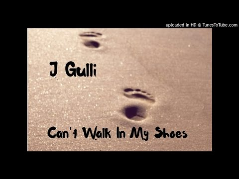Can't Walk In My Shoes