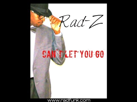 Rad-Z-I cant let you go (Offical Music Video)