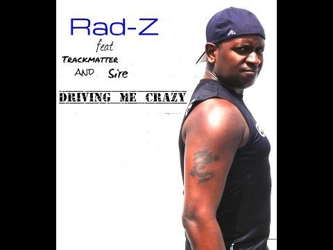Rad-Z driving me crazy music video