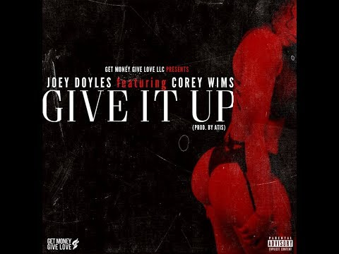 """Joey Doyles """"Give It Up"""" feat. Corey Wims"""