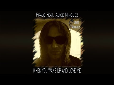 Pralo Feat. Alice Minguez - When you wake up and love me
