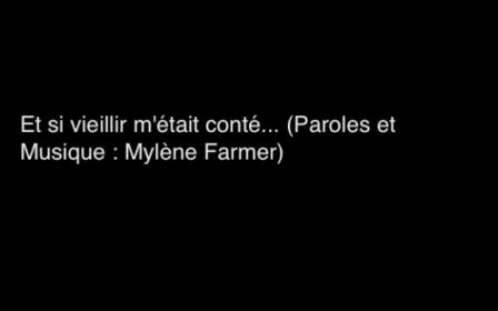 Mylene Farmer - Et Si Vieilite M'Etait Conte