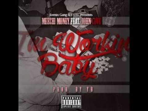 Meechi Money - Im Workin Baby (Feat John Love) [Prod. by YB]