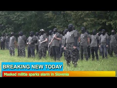 Breaking News - Masked militia sparks alarm in Slovenia