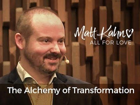 The Alchemy of Transformation - Matt Kahn