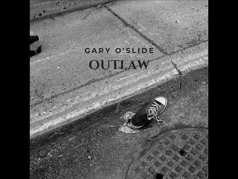 Gary O'slide   Outlaw
