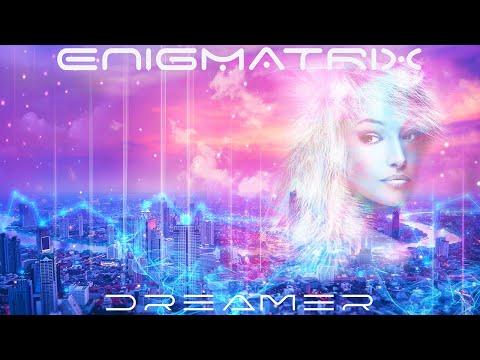 ENIGMATRIX - Dreamer (promo excerpt)