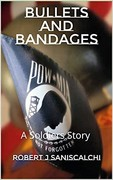 Bullets and Bandages by Robert J Saniscalchi