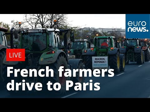 French farmers are driving their tractors to Paris in protest | LIVE