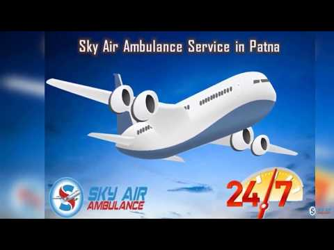 Sky Air Ambulance from Patna with Innovative Medical Support
