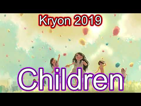 Kryon 2019 November - Children