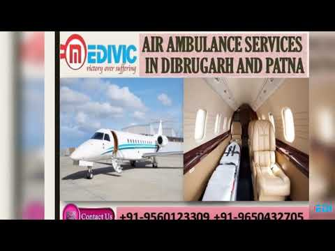 Use Excellent Emergency Support by Medivic Air Ambulance Services in Dibrugarh