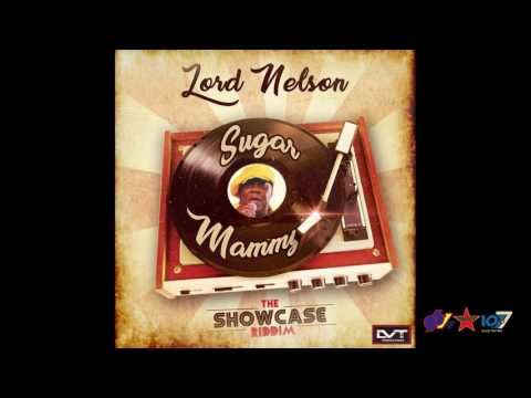 Lord Nelson - Sugar Mammy [The Showcase Riddim]