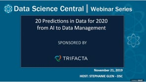 DSC Webinar Series: 20 Predictions for 2020 from AI to Data Management