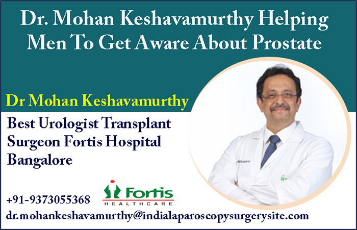 Dr. Mohan Keshavamurthy Helping Men To Get Aware About Prostate Cancer