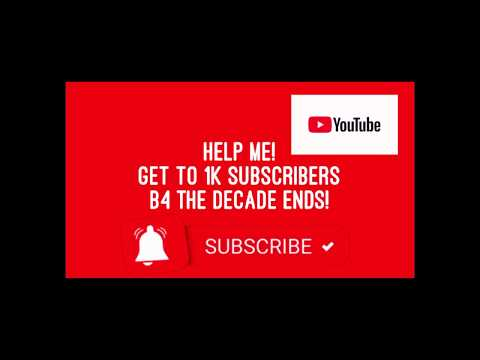 Help Me! Get to 1k Subscribers b4 the decade ends