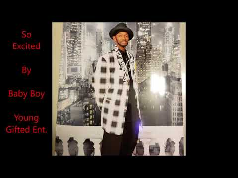 "Check Out  A Snippet!! Baby Boy aka Magnificent  Hit Single ""So Excited"" Young Gifted Entertainment"