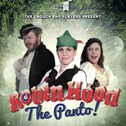 """Crouch End Players Present """"Robin Hood"""" The Panto!"""