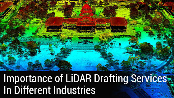 Importance of LiDAR Drafting Services In Different Industries