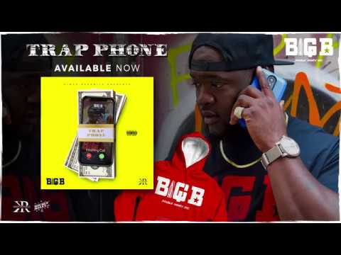 Big B Trap Phone Official Video