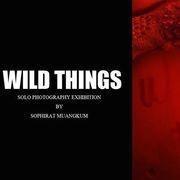 """นิทรรศการ """"WILD Things"""""""