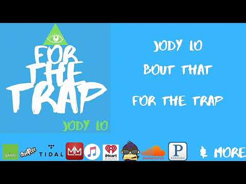 Jody Lo - Bout that Ft. Jahron