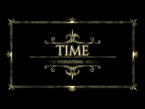 TIME  by  PWIII CELESTRIAL - THC PRODUCTIONS - MUZAK DAT GETS U HIGH
