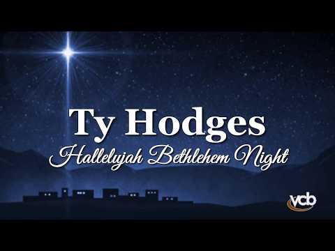 Hallelujah Bethlehem Night by Ty Hodges