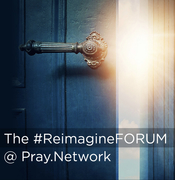 #ReimaginePRAYER...
