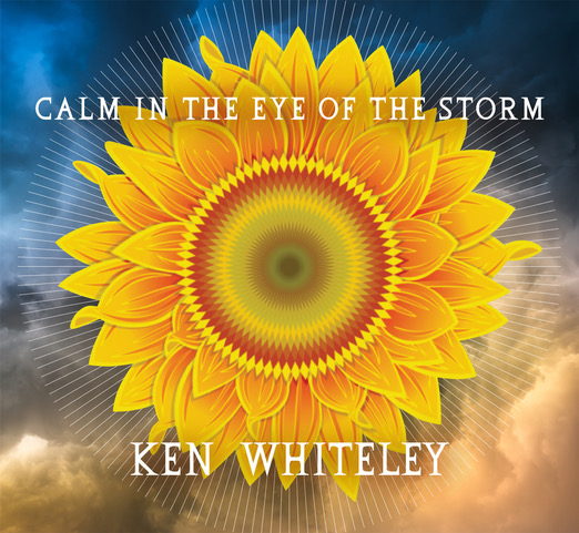 Ken Whiteley Calm in the Eye of the Storm High res cover