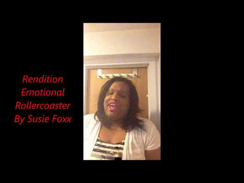 Rendition: Emotional Rollercoaster By Susie Foxx