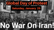 Sat. Jan. 25 – Global Day of Protest – No War On Iran!