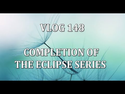 VLOG 148 - COMPLETION OF THE ECLIPSE SERIES