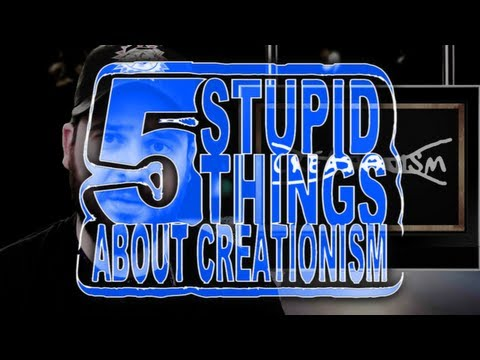 Five Stupid Things About Creationism