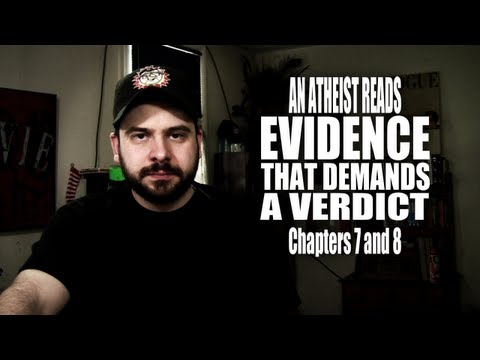 Chapters 7 and 8 - An Atheist Reads Evidence That Demands a Verdict