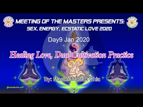 TAO and TANTRA 2020 Friday, Jan 10th : Healing Love with Master Mantak Chia